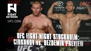 UFC Fight Night Stockholm: Misha Cirkunov vs. Volkan Oezdemir - Fight Network Preview