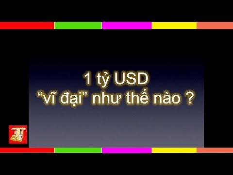 1 Tỷ USD Vĩ Đại Như Thế Nào ?