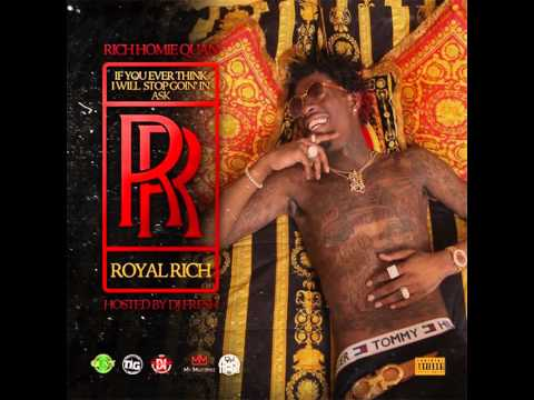 Rich Homie Quan - Ran Off (If You Ever Think I Will Stop Goin' In Ask RR)
