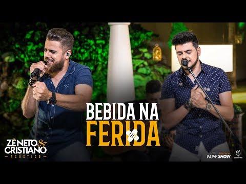 Zé Neto e Cristiano - BEBIDA NA FERIDA - Zé Neto e Cristiano Acústico
