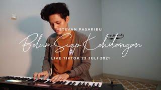 Download Stevan Pasaribu - Belum Siap Kehilangan | TikTok Live