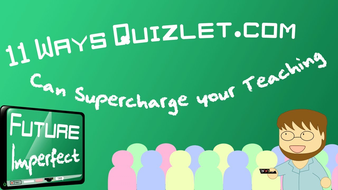 11 ways Quizlet com can supercharge your teaching