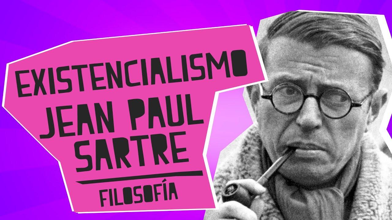 Existencialismo Jean Paul Sartre Filosofía Educatina