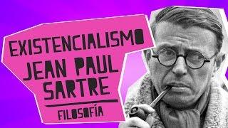 Existencialismo - Jean Paul Sartre - Filosofía - Educatina