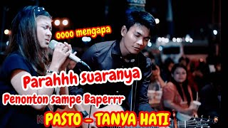 Penonton Sampe Baper - Tanya Hati - PASTO | Live Akustik Nabila & Tri Suaka