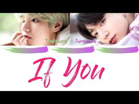 BTS (방탄소년단) - V and Jungkook - 'IF YOU' (Color Coded Lyrics Eng/Rom/Han/가사)