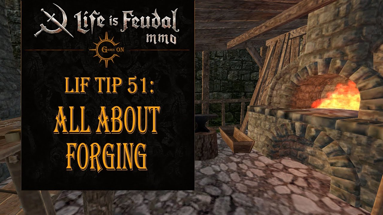 Forging - Official Life is Feudal Wiki