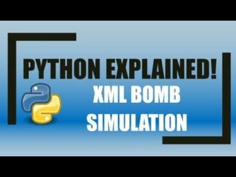 Python: Creating & Simulating an XML BOMB Hack Attack!
