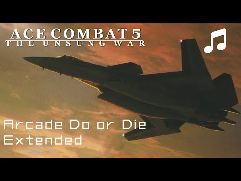 """Arcade Do or Die"" - Ace Combat 5 OST (Extended)"