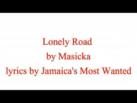Lonely Road - Masicka (Lyrics)