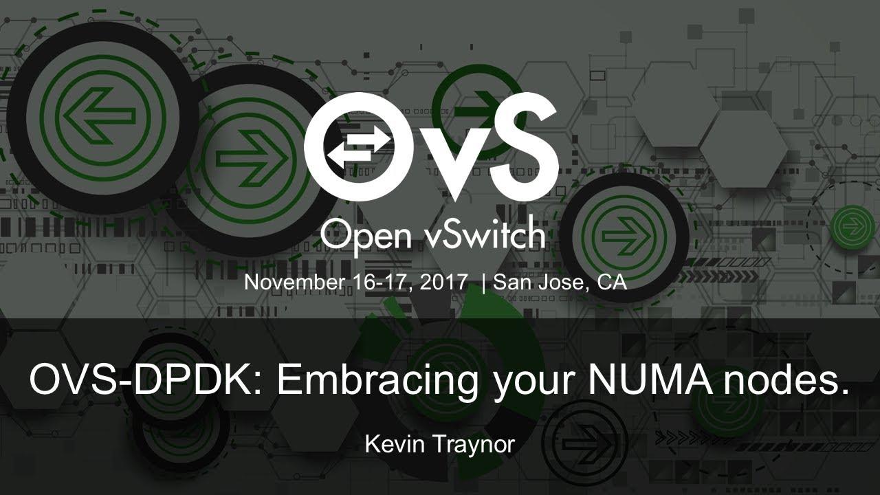 OVS-DPDK: Embracing your NUMA nodes  - Kevin Traynor