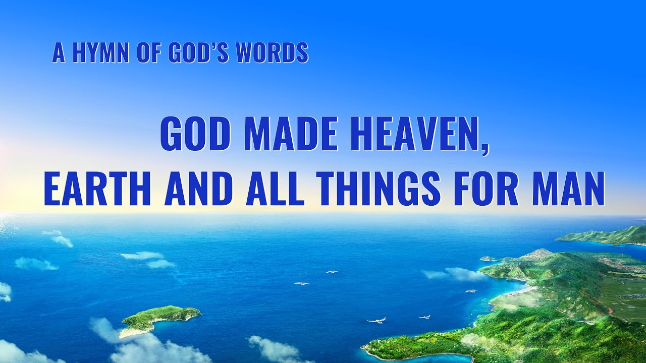 """""""God Made Heaven, Earth and All Things for Man"""" 
