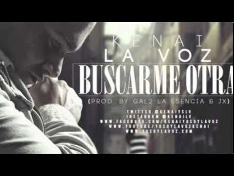 Kenai - Buscarme Otra (Prod. By Gal2 & Jx) NEW 2014