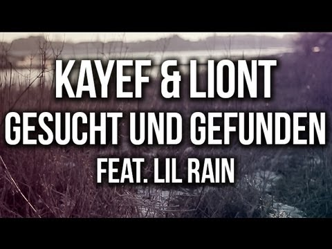 KAYEF & LIONT - GESUCHT UND GEFUNDEN (Feat. Lil Rain) OFFICIAL HD VERSION