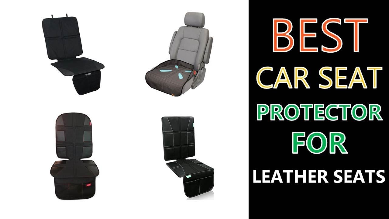 Best Car Seat Protector For Leather Seats 2018