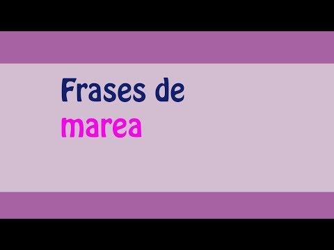 ¡¡Las mejores Frases de marea!!