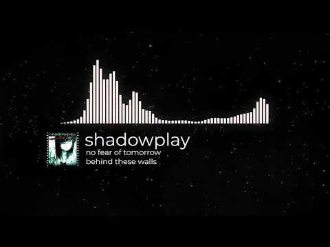 "shadowplay ""no fear of tomorrow"" music video visualizer"