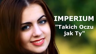 Imperium - Takich Oczu jak Ty (official video)
