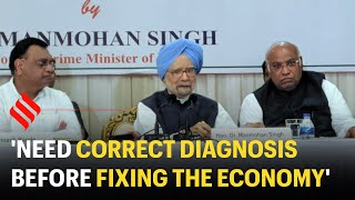 Manmohan Singh: 'Need correct diagnosis before fixing the economy'