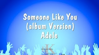 Someone Like You (Album Version) - Adele (Karaoke Version)