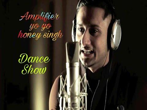 Amplifier Remix - Yo Yo Honey Singh dance show