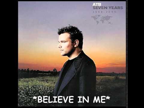 ATB - Believe In Me - HQ
