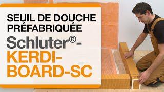 Comment installer un seuil de douche préfabriqué Schluter®-KERDI-BOARD-SC
