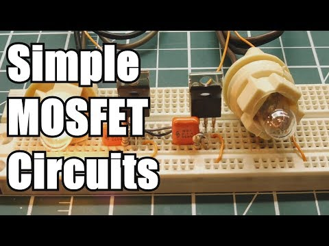 Simple MOSFET Circuits You Can Build