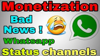 Monetization Not Approved || Whatsapp Status Channels 😭😭 why?? || Creators Must Watch