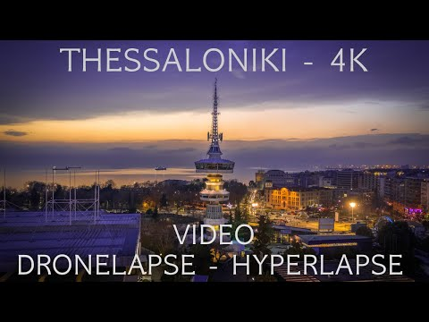 THESSALONIKI ULTIMATE VIDEO - TIMELAPSE - HYPERLAPSE - DRONELAPSE - 4K