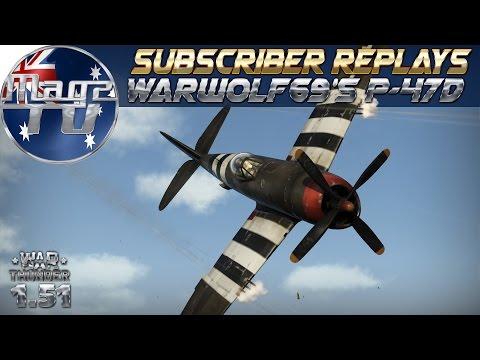War Thunder - Subscriber Replays: Warwolf69 P-47D