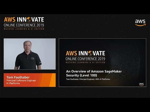 An Overview of Amazon SageMaker Security  (Level 100)