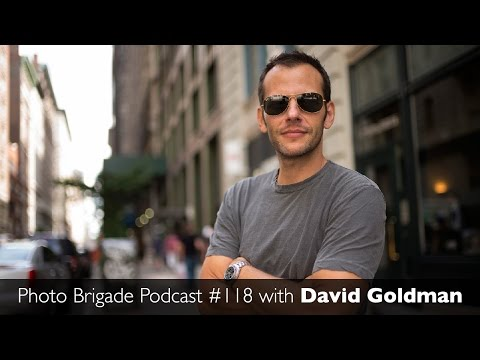 David Goldman - Photo Brigade Podcast #118