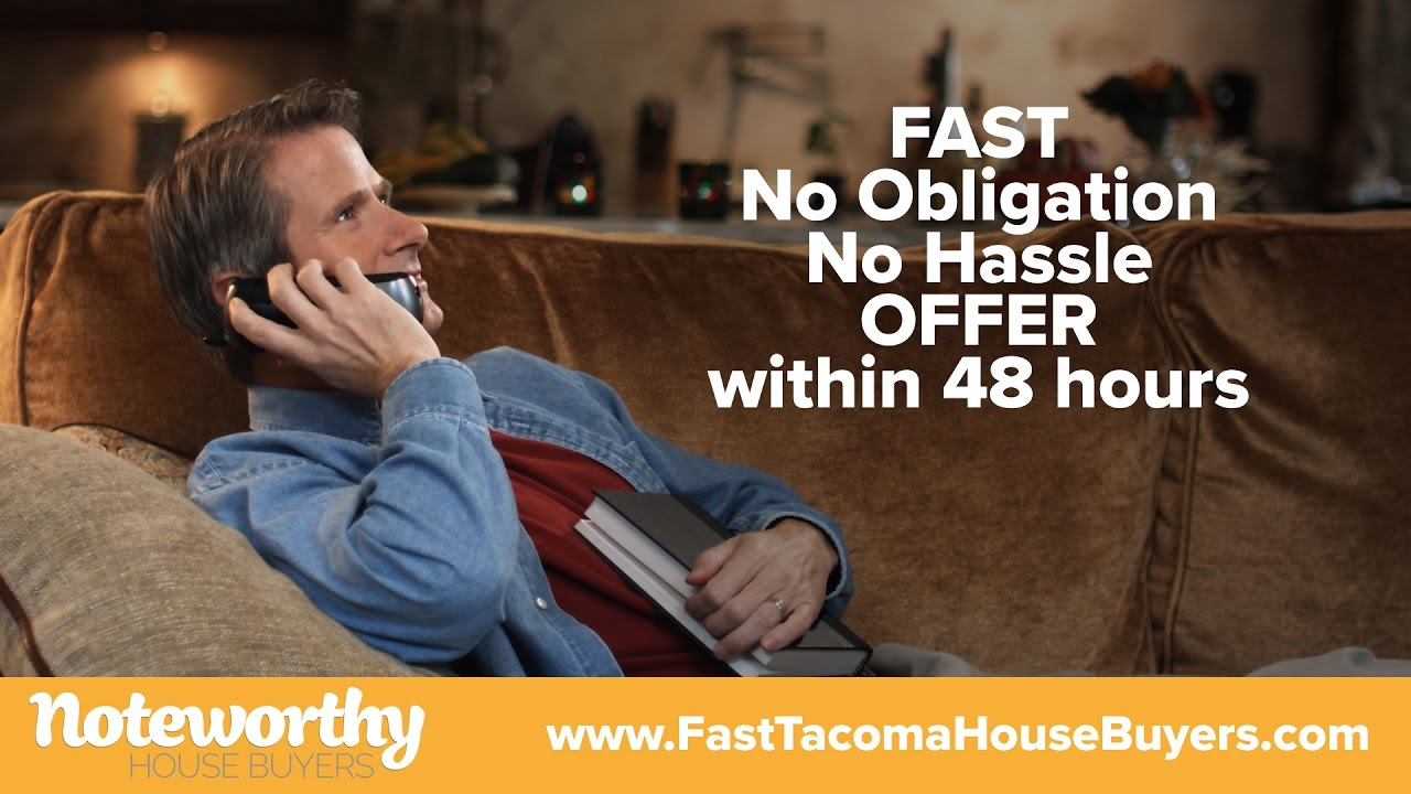 Sell My House Fast Tacoma | Noteworthy House Buyers | 253-237-4731