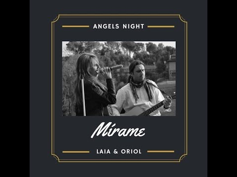 Angels Night (Laia Oriol) - Mírame