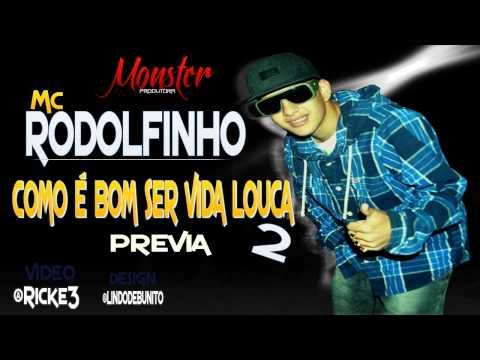 Mc Rodolfinho - Como é bom ser Vida loka 2 - Previa 2013