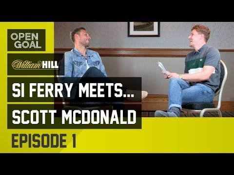 Si Ferry Meets...Scott McDonald Ep 1 - Growing up a Celtic fan, Southampton, 'Mental' Motherwell