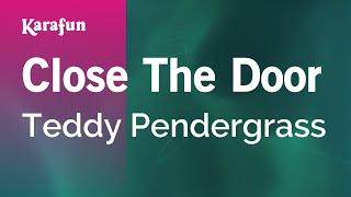 Karaoke Close The Door - Teddy Pendergrass *