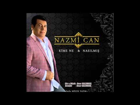 Nazmi CAN '' NERDESİN '' 2015 ( OnKa ) Yeni Versiyon..