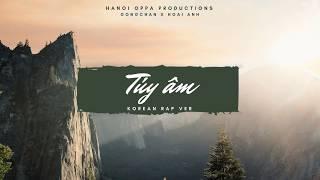 Túy Âm (취음) - Korean Rap Version - Gongchan x Hoai Anh from Hanoi Oppa Productions