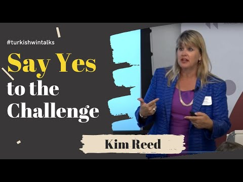 Kim Reed | Say Yes to the Challenge