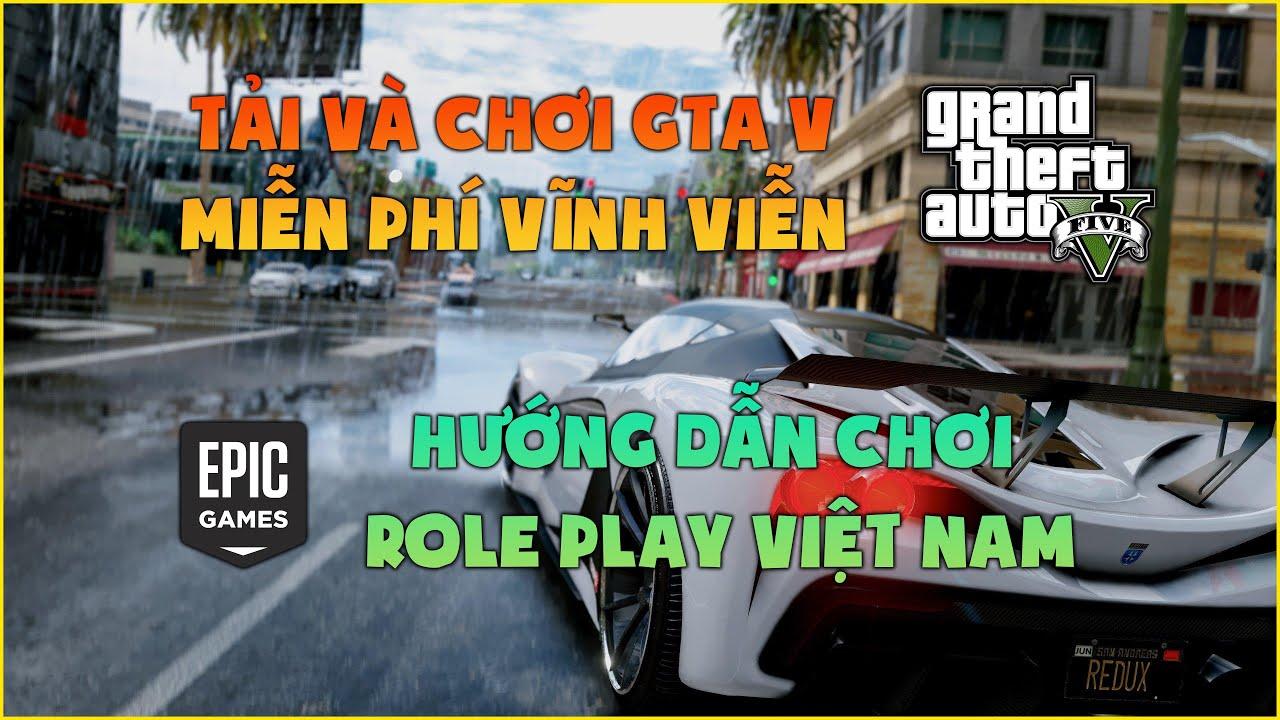 Hướng dẫn tải GTA 5 Premium Edition miễn phí trên Epic Game & chơi GTA 5 Roleplay bằng FimeM