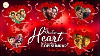 Broken Heart Sad Songs From Gopi Sundar | Audio Jukebox