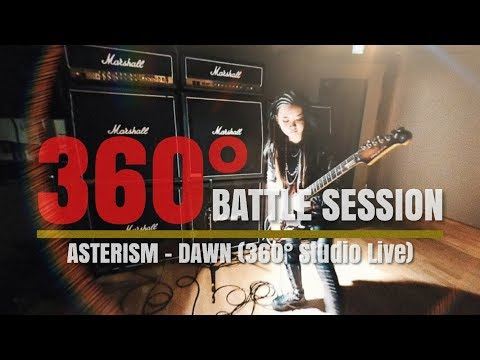ASTERISM - DAWN (360°BATTLE SESSION / Studio Live)