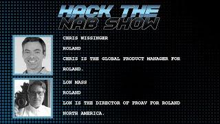 Hack The NAB Show - Roland - Lon Mass & Chris Wissinger