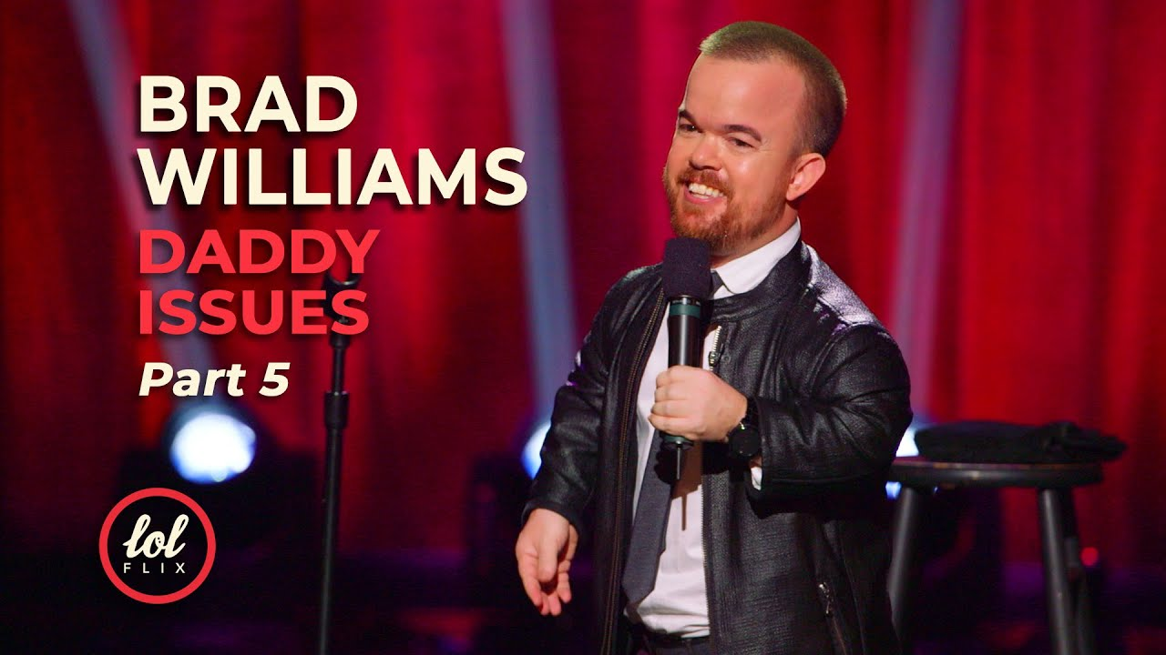 Download Brad Williams Daddy Issues • Part 5   LOLflix