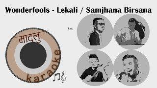 Lekali Choya Ko Doko / Samjhana Birsana Mashup - Wonderfools (Cover) [Madalu Karaoke]