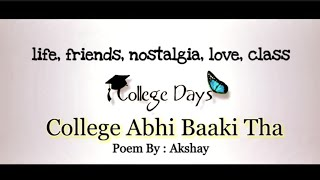 College abhi baaki tha | Rhyme Attacks | Missing college | College life poetry | college friendship