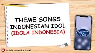 THEME LAGU INDONESIAN IDOL - Idola Indonesia (Lirik + Download)