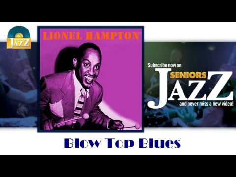 Lionel Hampton & Dinah Washington - Blow Top Blues (HD) Officiel Seniors Jazz mp3